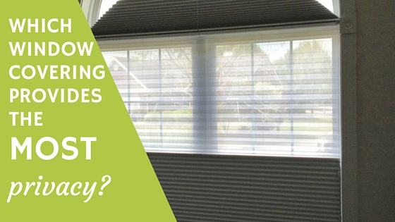 which window covering provides the most privacy?