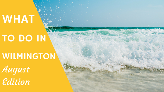what to do in wilmington, nc august 2016