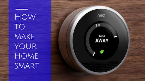 How To Make Your Home A Smart